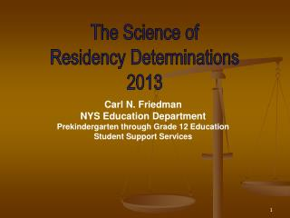 The Science of Residency Determinations 2013