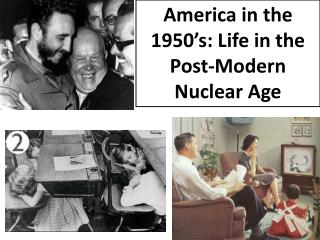 America in the 1950's: Life in the Post-Modern Nuclear Age