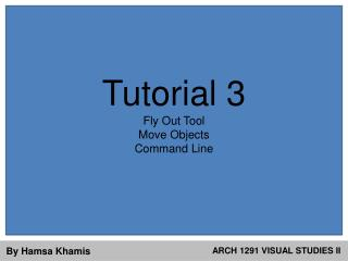 Tutorial 3 Fly Out Tool  Move Objects  Command Line