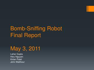 Bomb-Sniffing Robot Final Report May 3, 2011