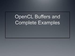 OpenCL Buffers and Complete Examples