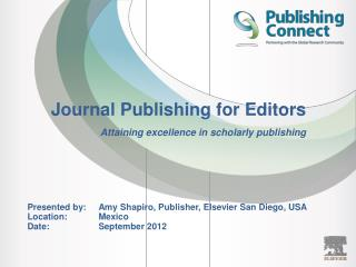 Journal Publishing for Editors Attaining excellence in scholarly publishing