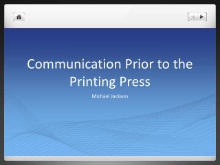 Communication Prior to the Printing Press