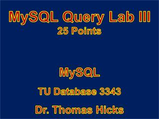 MySQL Query Lab III 25 Points