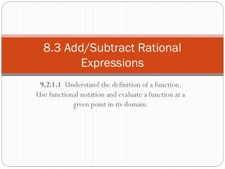 8.3 Add/Subtract Rational Expressions