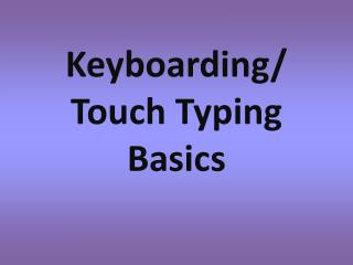 Keyboarding/ Touch Typing Basics