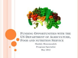 Funding Opportunities  with the US Department of Agriculture, Foo d and nutrition Service