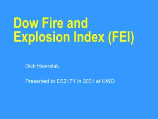 Dow Fire and Explosion Index (FEI)