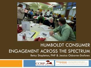 HumboldtConsumer EngagementAcross the Spectrum