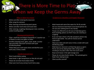 There is More Time to Play When we Keep the Germs Away