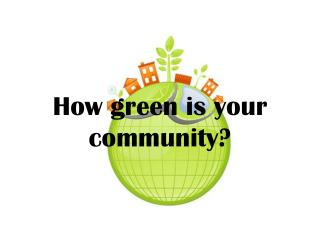 How green is your community?