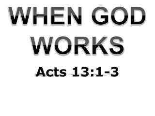 WHEN GOD WORKS
