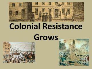 Colonial Resistance Grows