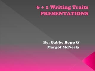 6 + 1 Writing Traits PRESENTATIONS