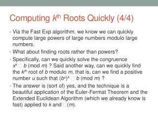 Computing  k th  Roots Quickly (4/4)