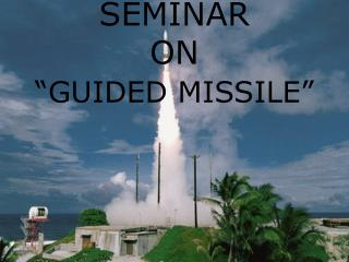 "SEMINAR  ON  ""GUIDED MISSILE"""