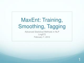 MaxEnt : Training, Smoothing, Tagging