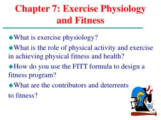 Chapter 7: Exercise Physiology and Fitness