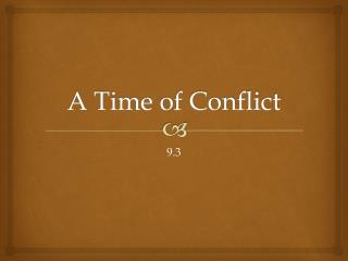 A Time of Conflict