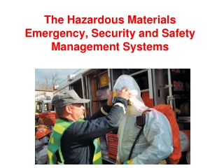 The Hazardous Materials Emergency, Security and Safety Management Systems