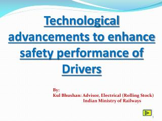 Technological advancements to enhance safety performance of Drivers