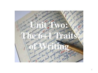 Unit Two:  The 6+1 Traits  of Writing
