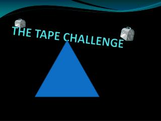 THE TAPE CHALLENGE