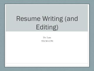 Resume Writing (and Editing)