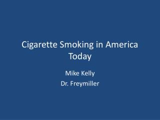 Cigarette Smoking in America Today