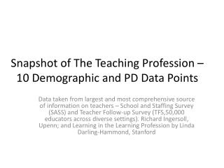 Snapshot of The Teaching Profession –10 Demographic and PD Data Points