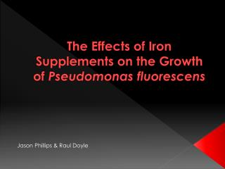 The Effects of Iron Supplements on the Growth of  Pseudomonas  fluorescens