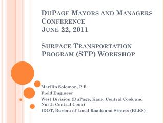 DuPage Mayors and Managers Conference June 22, 2011  Surface Transportation Program STP Workshop