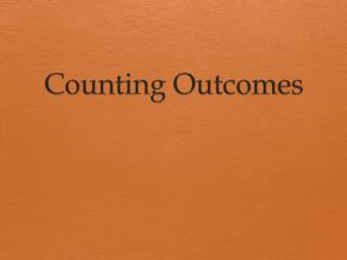 Counting Outcomes