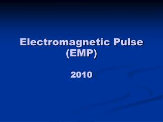 Electromagnetic Pulse (EMP)