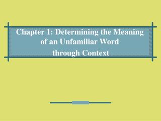 Chapter 1: Determining the Meaning of an Unfamiliar Word through Context
