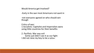 Would America get Involved? -Early in the war most Americans not want in