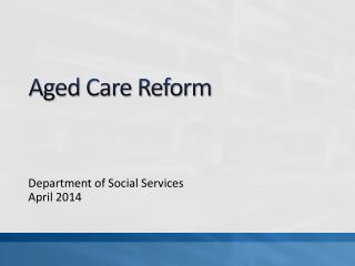 Aged Care Reform