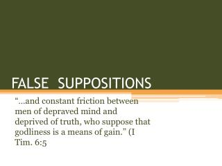 FALSE  SUPPOSITIONS
