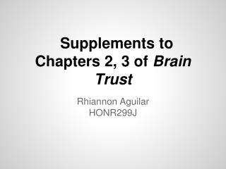 Supplements to Chapters 2, 3 of  Brain Trust