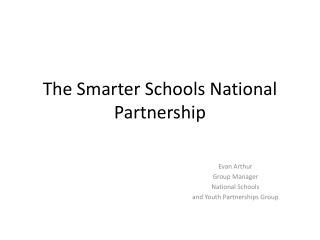 The Smarter Schools National Partnership