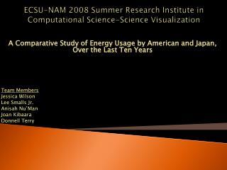 ECSU-NAM 2008 Summer Research Institute in Computational Science-Science Visualization