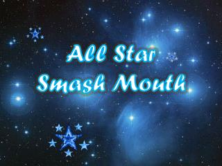 All  Star Smash Mouth