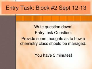 Entry Task: Block #2 Sept 12-13