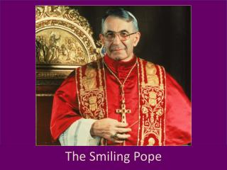 The Smiling Pope