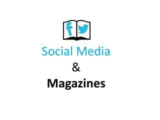 Social Media & Magazines