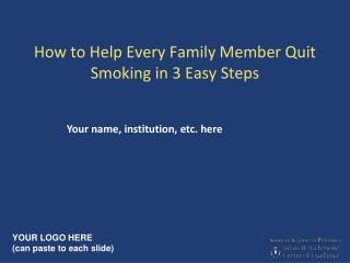 How to Help Every Family Member Quit Smoking in 3 Easy Steps