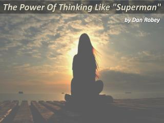The power of thinking like a superman