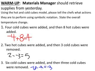 WARM-UP : Materials Manager should retrieve supplies from yesterday.