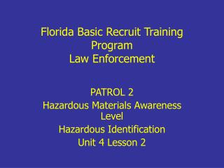 PATROL 2 Hazardous Materials Awareness Level Hazardous Identification Unit 4 Lesson 2