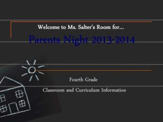 Welcome to Ms. Salter's Room for…  Parents Night 2013-2014